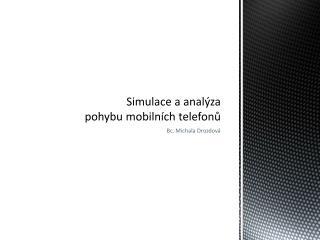 Simulace a analýza  pohybu mobilních telefonů