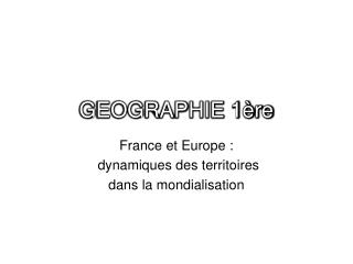GEOGRAPHIE 1�re