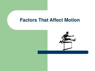 Factors That Affect Motion