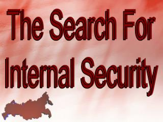 The Search For Internal Security