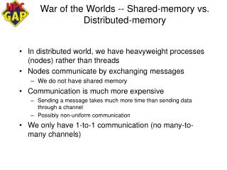 War of the Worlds -- Shared-memory vs. Distributed-memory