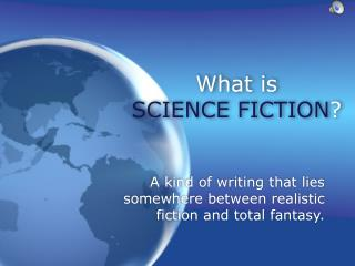 What is SCIENCE FICTION ?