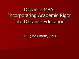 Distance MBA: Incorporating Academic Rigor into Distance Education