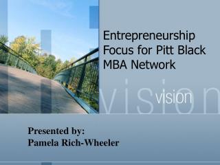 Entrepreneurship Focus for Pitt Black MBA Network