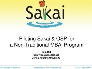 Piloting Sakai & OSP for  a Non-Traditional MBA  Program