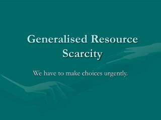 Generalised Resource Scarcity