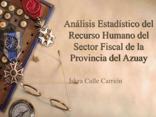 Análisis Estadístico del Recurso Humano del Sector Fiscal de la Provincia del Azuay
