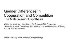 Gender Differences in Cooperation and Competition The Male-Warrior Hypothesis
