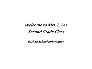 Welcome to Mrs. L. Lee Second Grade Class