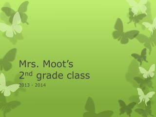 Mrs. Moot's   2 nd  grade class
