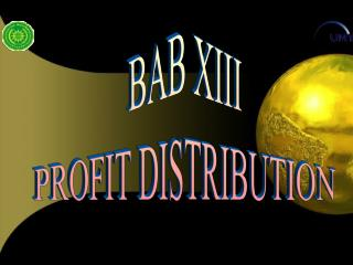 BAB XIII PROFIT DISTRIBUTION