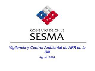 Vigilancia y Control Ambiental de APR en la RM Agosto 2004