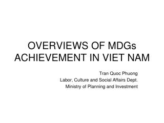 OVERVIEWS OF MDGs ACHIEVEMENT IN VIET NAM