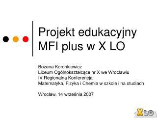 Projekt edukacyjny MFI plus w X LO