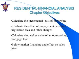 RESIDENTIAL FINANCIAL ANALYSIS  Chapter Objectives