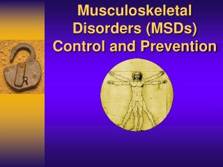 Musculoskeletal Disorders (MSDs) Control and Prevention