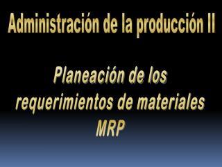 Administración de la producción II
