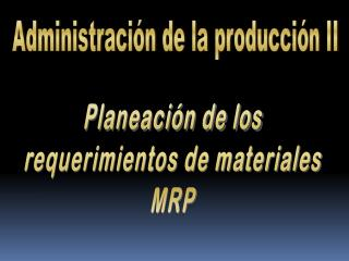 Administraci�n de la producci�n II