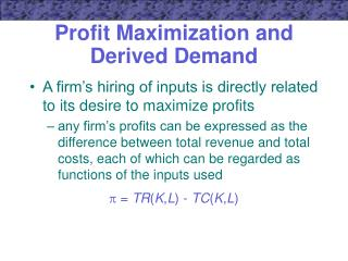 Profit Maximization and Derived Demand