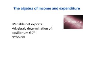 The algebra of income and expenditure