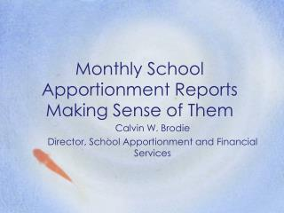Monthly School Apportionment Reports Making Sense of Them