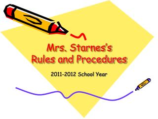 Mrs. Starnes's  Rules and Procedures