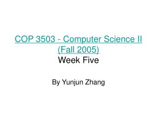 COP 3503 - Computer Science II (Fall 2005) Week Five
