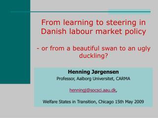 Henning Jørgensen Professor, Aalborg Universitet, CARMA henningj@socsci.aau.dk ,