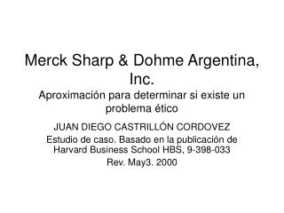 Merck Sharp & Dohme Argentina, Inc.  Aproximación para determinar si existe un problema ético