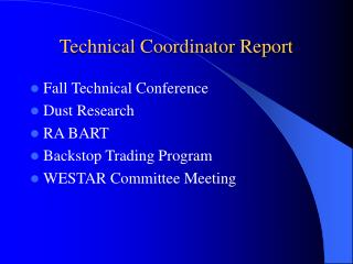 Technical Coordinator Report
