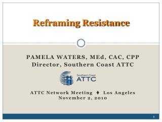 Reframing Resistance