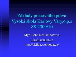 Základy pracovního práva Vysoká škola Karlovy Vary,o.p.s ZS 2009/10