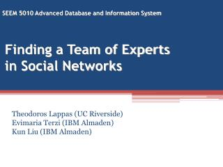 Finding a Team of Experts in Social Networks