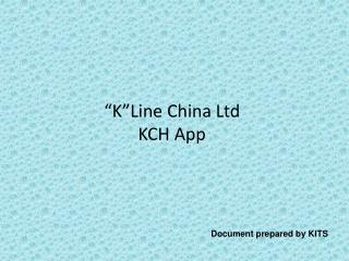 """K""Line China Ltd KCH App"