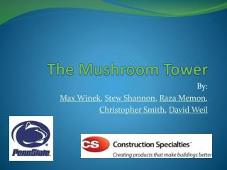 The Mushroom Tower