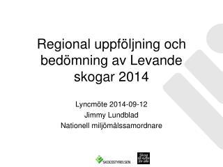Regional uppf�ljning och bed�mning av Levande skogar 2014