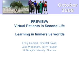 PREVIEW: Virtual Patients in Second Life  Learning in Immersive worlds