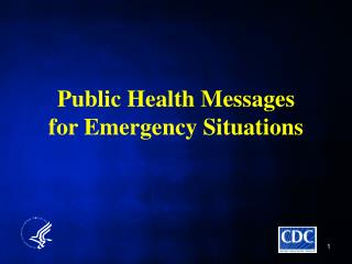 Public Health Messages  for Emergency Situations