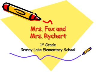 Mrs. Fox and  Mrs.  Rychert