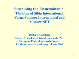 Sustaining the Unsustainable: The Case of Sibiu International,  Varna Summer International and  Moscow NET