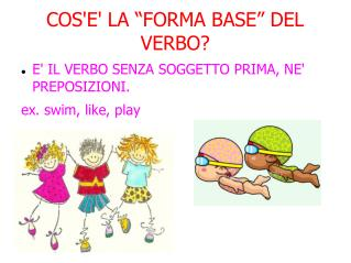 "COS'E' LA ""FORMA BASE"" DEL VERBO?"