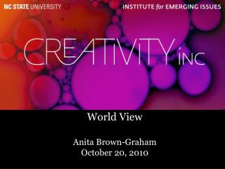 World View  Anita Brown-Graham October 20, 2010