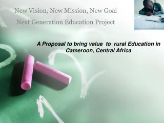 A Proposal to bring value  to  rural Education in Cameroon, Central Africa