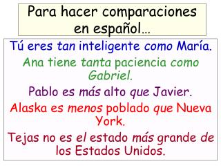 Para hacer comparaciones en español…