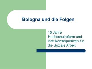 Bologna und die Folgen