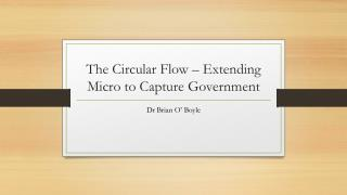 The Circular Flow – Extending Micro to Capture Government