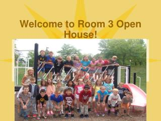 Welcome to Room 3 Open House!
