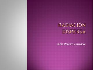 Radiación dispersa