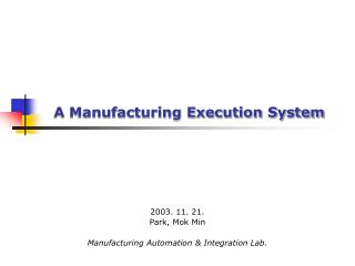 A Manufacturing Execution System