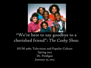 """We're here to say goodbye to a cherished friend"":  The Cosby Show"